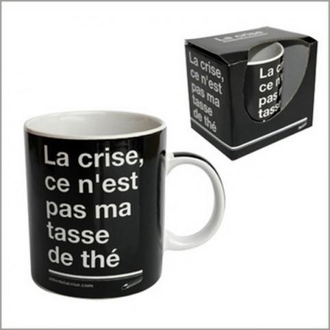 MUG NOIRE LA CRISE C'EST PAS MA TASSE DE THE